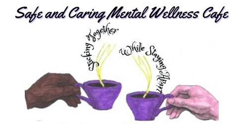 Mental Wellness Cafe 2021