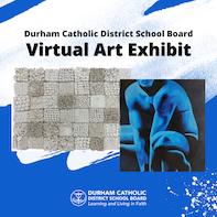 Durham Catholic District School Board Virtual Art Exhibit
