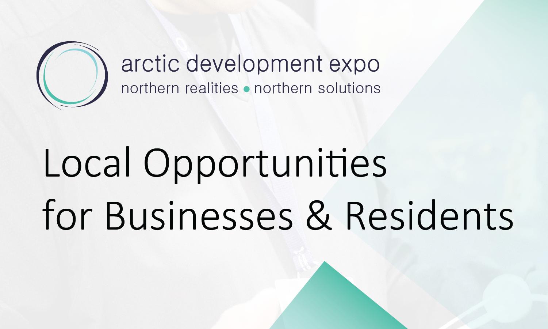 Local Opportunities - Arctic Development Expo