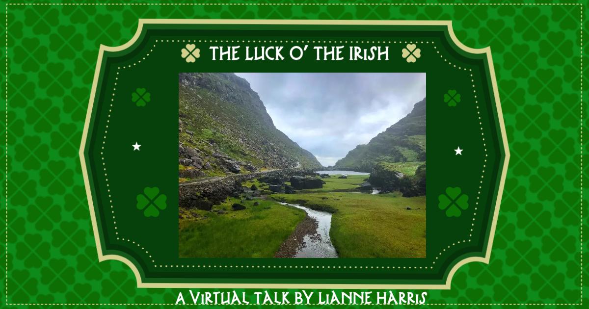 The Luck O' The Irish: A Virtual Presentation by Lianne Harris